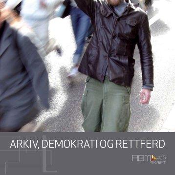 ARKIV, DEMOKRATI OG RETTFERD - Norsk kulturråd