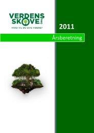 Årsberetning 2011 - Verdens Skove