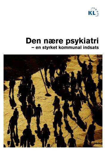 Den nære psykiatri - en styrket kommunal indsats - Landsforeningen ...