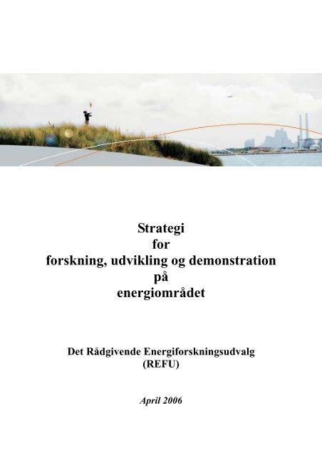 Samlet dansk energiforskningsstrategi - REFU - Energinet.dk