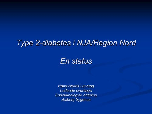 Type 2-diabetes i NJA/Region Nord En status - Region Nordjylland