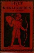 Livet og kærligheden : en almenfattelig skildring af kærligheden - Page 7