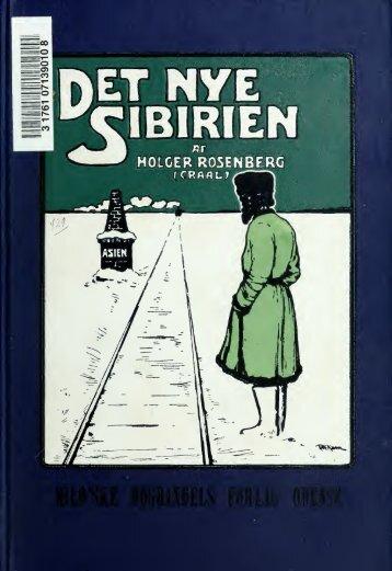 Det ny Sibirien [af] Holger Rosenberg (Craal). En skildring af det ...