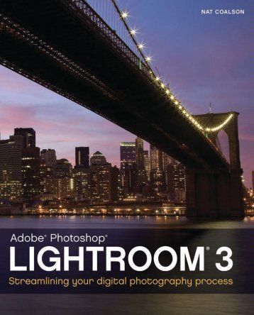 Lightroom 3: Streamlining Your Digital Photography ... - Ken Gilbert