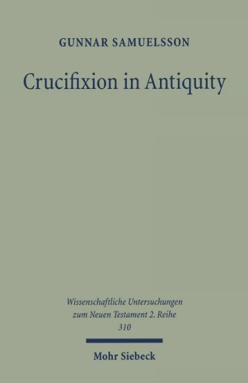Crucifixion in Antiquity: An Inquiry into the Background and ...