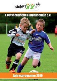 Jahresprogramm 2010 1. Ostsächsische Fußballschule e.V. - kickfixx