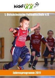 Jahresprogramm 2011 1. Ostsächsische Fußballschule e.V. - kickfixx