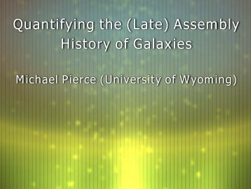 Quantifying the (Late) Assembly History of Galaxies - KICP Workshops