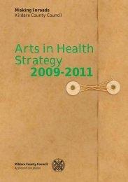 Arts in Health Strategy 2009-2011 - Kildare.ie
