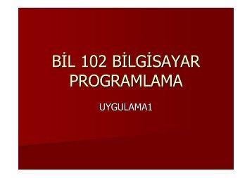 BİL 102 BİLGİSAYAR PROGRAMLAMA