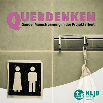 Querdenken - Gender Mainstreaming in der Projektarbeit - KLJB