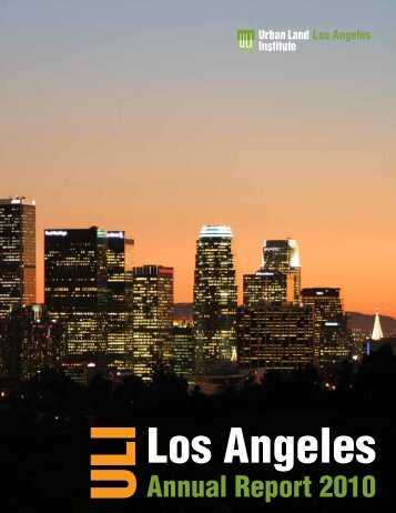 Download 2009 Annual Report - ULI Los Angeles - Urban Land ...
