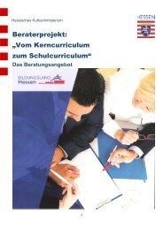 Beraterprojekt: ?Vom Kerncurriculum zum Schulcurriculum?