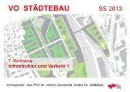 7. Vorlesung: Infrastruktur - Verkehr 1 VO Städtebau ... - lamp.tugraz.at