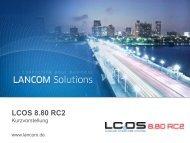 LCOS und LCMS 8.80 RC2 - LANCOM Systems GmbH