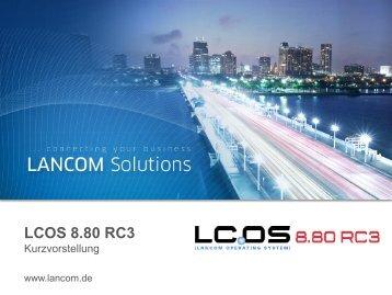 Kurzvorstellung LCOS und LCMS 8.80 RC3 - LANCOM Systems ...