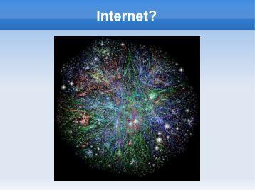 Internet?