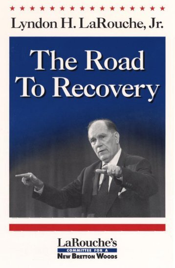 The Road to Recovery (PDF) - Executive Intelligence Review