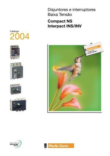 Disjuntores e interruptores Baixa Tensão Compact NS Interpact INS ...