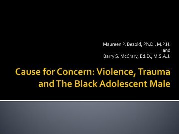 Cause for Concern: Violence, Trauma and The Black Adolescent Male