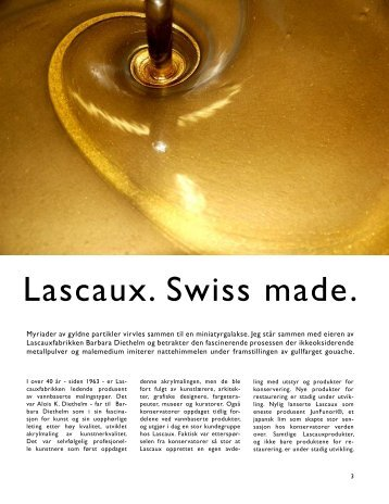 Lascaux. Swiss made.
