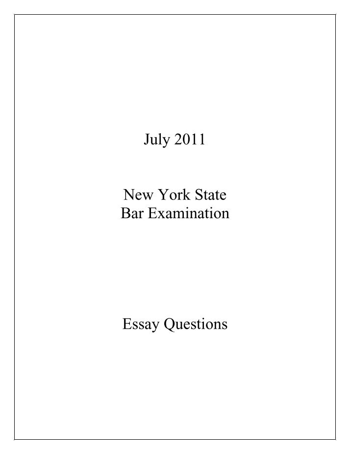 new york bar exam essays 2012 New jersey bases the essay portion of its bar exam on the six mbe subjects and civil procedure such essay questions may be framed in the context of fact situations involving, and interrelated with: agency, conflicts of law, corporations, equity, family law, partnership, ucc articles 2, 3, and 9, wills, trusts and estates, zoning and planning.