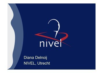 Diana Delnoij NIVEL, Utrecht