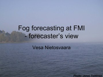 Fog forecasting at FMI - forecaster's view - LCRS