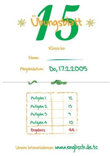Name: Abgabedatum: Do, 17.2.2005 Ergebnis 44 Klasse 6a Unsere ...