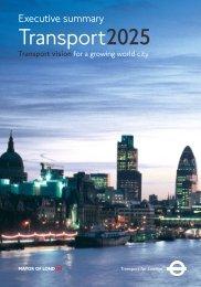 Executive Summary, Transport2025 - PDF only - london.gov.uk
