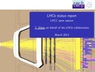 LHCb status report - LHCC open session T. Blake on ... - LHCb - Cern
