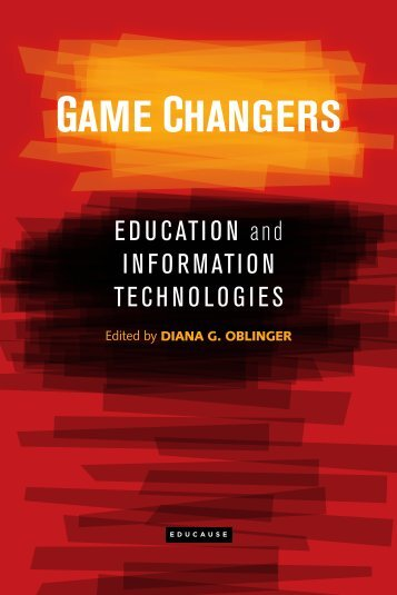 Game Changers: Education and Information ... - EDUCAUSE.edu