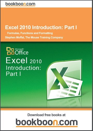Excel 2010 Introduction: Part I - Formulas, Functions and Formatting