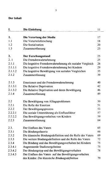 Der Inhalt I. Die Einleitung 11 1. Die Verortung der Studie 17 1.1 Die ...