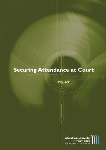 Securing Attendance at Court - cjini