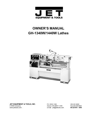 OWNER'S MANUAL GH-1340W/1440W Lathes - JET Tools