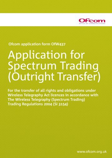 Application for Spectrum Trading (Outright Transfer) - Ofcom Licensing
