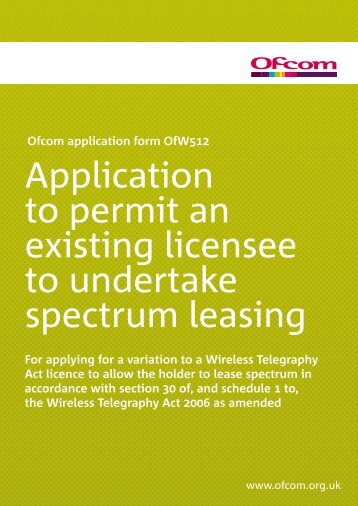 Application for Spectrum Trading (Lease) (OfW512) - Ofcom Licensing