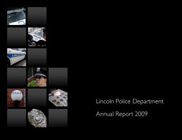 Lincoln Police Department Annual Report 2009 - City of Lincoln ...