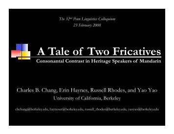 A Tale of Two Fricatives - Linguistics - University of California ...