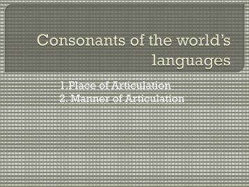 Place and Manner of Articulation - Department of Linguistics and ...