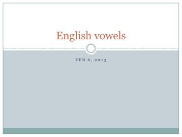 English Vowels and Phonological Rules - Department of Linguistics ...