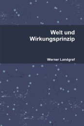 WELT UND WIRKUNGSPRINZIP Werner Landgraf