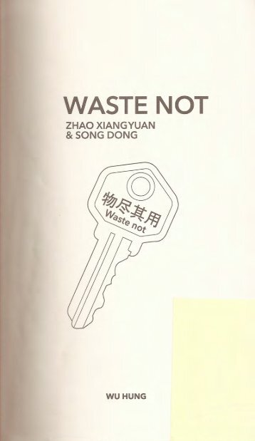 Waste Not: Zhao Xiangyuan and Song Dong