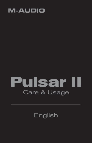 Pulsar II Care and Usage - M-Audio
