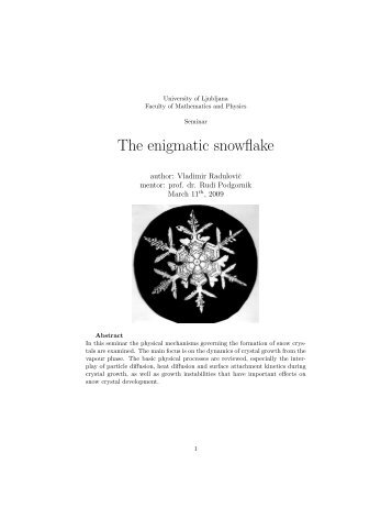 The enigmatic snowflake
