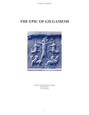 meaning of epic of gilgamesh This essay traces the history of the several major versions (old babylonian,  eleven-tablet, and twelve-tablet) of the akkadian epic of gilgamesh and  examines.