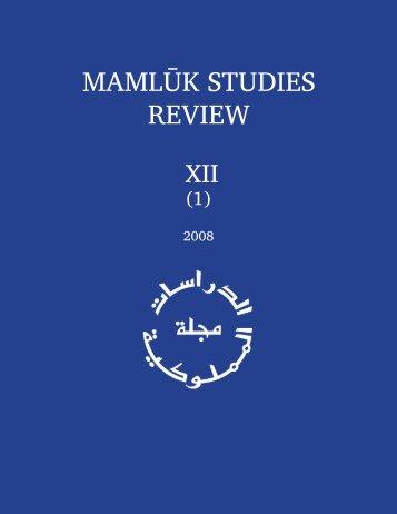 Vol. XII, no. 1 (2008) - Mamluk Studies Review - University of Chicago