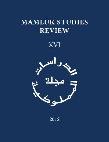 Vol. XVI (2012) - Mamluk Studies Review - University of Chicago