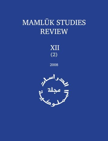 Vol. XII, no. 2 (2008) - Mamluk Studies Review - University of Chicago